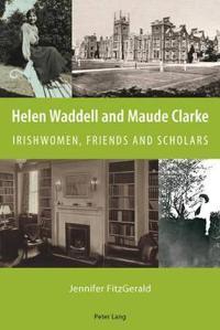 Helen Waddell and Maude Clarke
