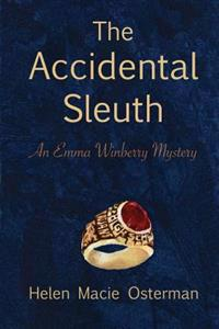 The Accidental Sleuth, an Emma Winberry Mystery