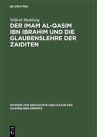 Der Imam Al-Qasim Ibn Ibrahim Und Die Glaubenslehre Der Zaiditen