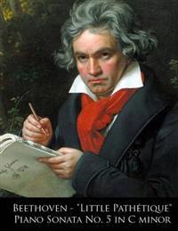 Beethoven - Little Pathetique Piano Sonata No. 5 in C Minor