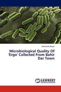 Microbiological Quality of 'Ergo' Collected from Bahir Dar Town