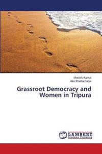 Grassroot Democracy and Women in Tripura