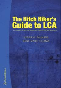 The Hitch Hiker's Guide to LCA : an orientation in life cycle assessment methodology and application