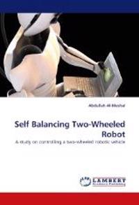 Self Balancing Two-Wheeled Robot