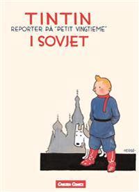 """Tintin i Sovjet : reporter på """"Petit vingtieme"""""""