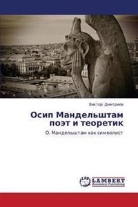 Osip Mandel'shtam Poet I Teoretik