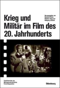 Krieg Und Militar Im Film Des 20. Jahrhunderts