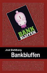 Bankbluffen : så blir du blåst på dina pengar