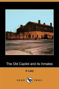 The Old Capitol and Its Inmates