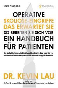 Operative Skoliose-Eingriffe - Das Erwartet Sie - So Bereiten Sie Sich VOR: Ein Handbuch Fur Patienten