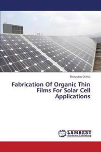 Fabrication of Organic Thin Films for Solar Cell Applications