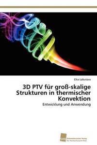 3D Ptv Fur Gro-Skalige Strukturen in Thermischer Konvektion