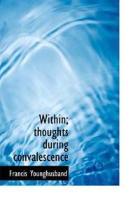 Within; Thoughts During Convalescence