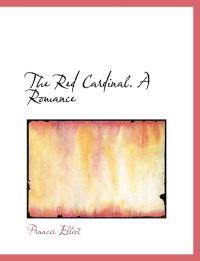 The Red Cardinal. a Romance