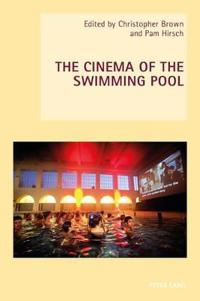 The Cinema of the Swimming Pool