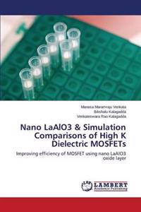 Nano Laalo3 & Simulation Comparisons of High K Dielectric Mosfets