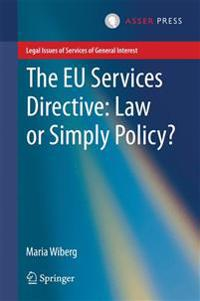 The EU Services Directive - Law or Simply Policy?