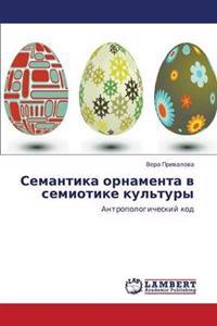Semantika Ornamenta V Semiotike Kul'tury