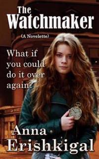 The Watchmaker: (A Novelette)