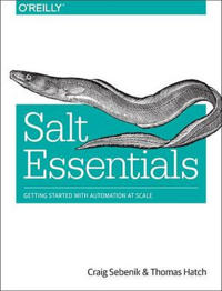 Salt Essentials: Getting Started with Automation at Scale
