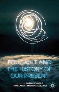 Foucault and the History of Our Present