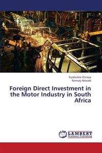 Foreign Direct Investment in the Motor Industry in South Africa