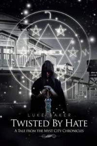 Twisted by Hate