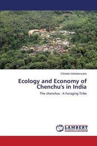 Ecology and Economy of Chenchu's in India