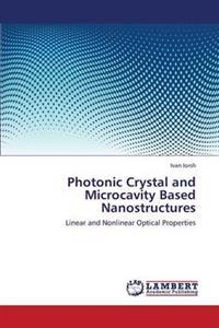 Photonic Crystal and Microcavity Based Nanostructures