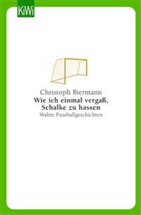 Wie ich einmal vergaß Schalke zu hassen