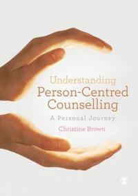 Understanding Person-Centred Counselling