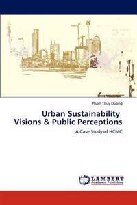 Urban Sustainability Visions & Public Perceptions