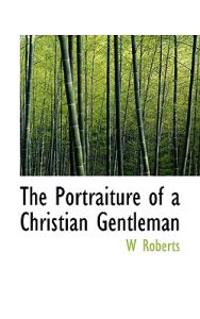 The Portraiture of a Christian Gentleman