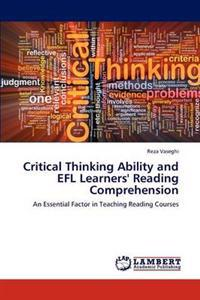 Critical Thinking Ability and Efl Learners' Reading Comprehension