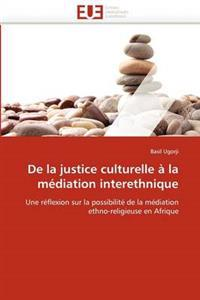 de La Justice Culturelle a la Mediation Interethnique