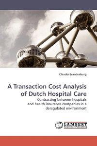 A Transaction Cost Analysis of Dutch Hospital Care