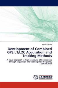 Development of Combined GPS L1/L2c Acquisition and Tracking Methods