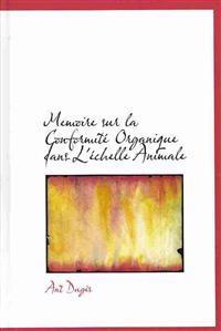 Memoire sur la Conformite Organique dans L'echelle Animale
