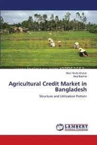 Agricultural Credit Market in Bangladesh