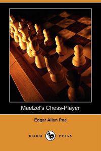 Maelzel's Chess-Player (Dodo Press)