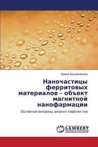Nanochastitsy Ferritovykh Materialov - Obekt Magnitnoy Nanofarmatsii
