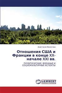 Otnosheniya Ssha I Frantsii V Kontse XX- Nachale XXI VV.