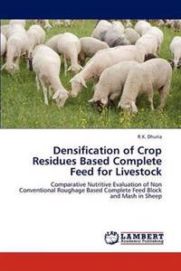 Densification of Crop Residues Based Complete Feed for Livestock