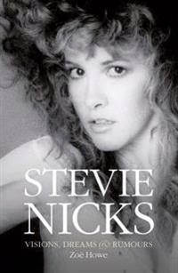 Stevie Nicks: Visions, Dreams & Rumors