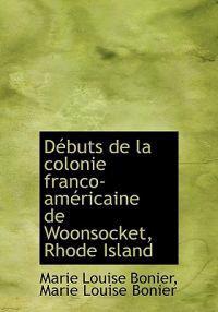 D Buts de La Colonie Franco-Am Ricaine de Woonsocket, Rhode Island