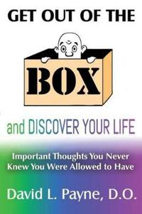Get Out of the Box and Discover Your Life