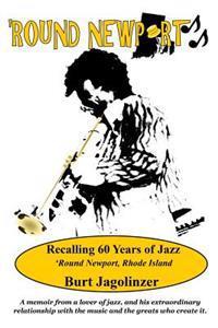 Round Newport: Recalling 60 Years of Jazz 'Round Newport, Rhode Island