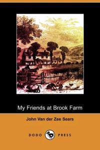 My Friends at Brook Farm