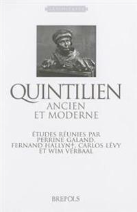 Quintilien Ancien Et Moderne: Etudes Reunies