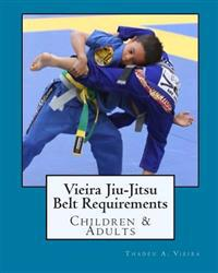 Vieira Jiu-Jitsu Belt Requirements: Children & Adults
